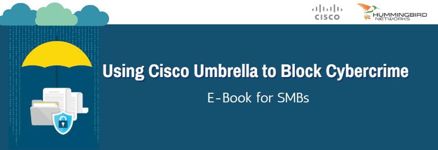 Using Cisco Umbrella to Block Cybercrime